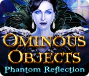Ominous Objects: Phantom Reflection