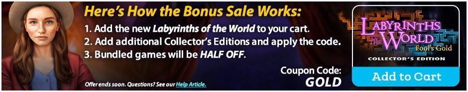 Bonus Sale: Labyrinths of the World: Fool's Gold CE