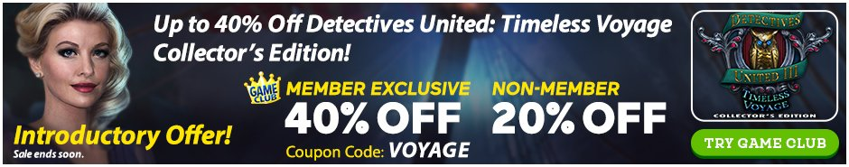 Coupon: Up to 40% Off Detectives United : Timeless Voyage Collector's Edition